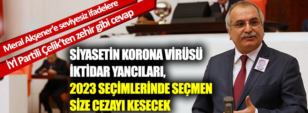 Ahmet Çelik'ten, Semih Yalçın'a zehir gibi cevap: Siyasetin korona virüsü, 2023'te seçmen size cezayı kesecek