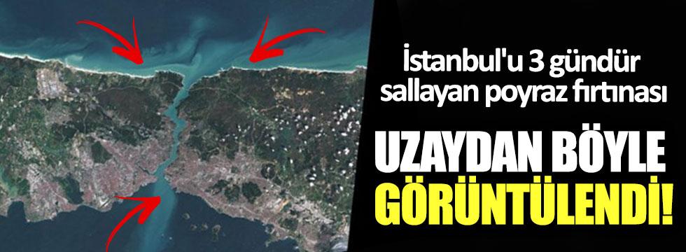 İstanbul'u 3 gündür sallayan poyraz fırtınası uzaydan böyle görüntülendi
