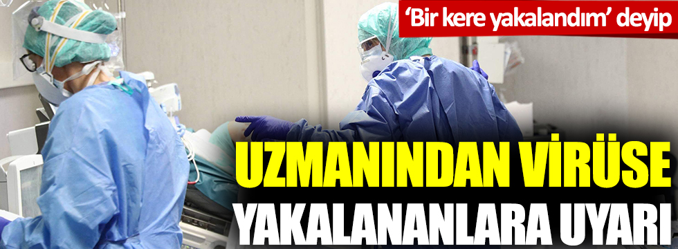 Doç. Dr. Emine Binnetoğlu'ndan korona virüse yakalananlara uyarı