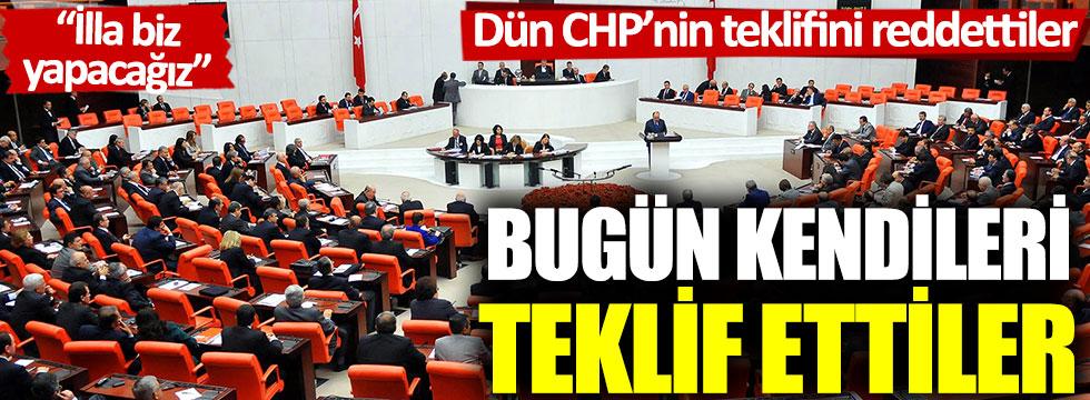 Dün CHP'nin teklifini reddettiler, bugün aynı teklifi kendileri sundular