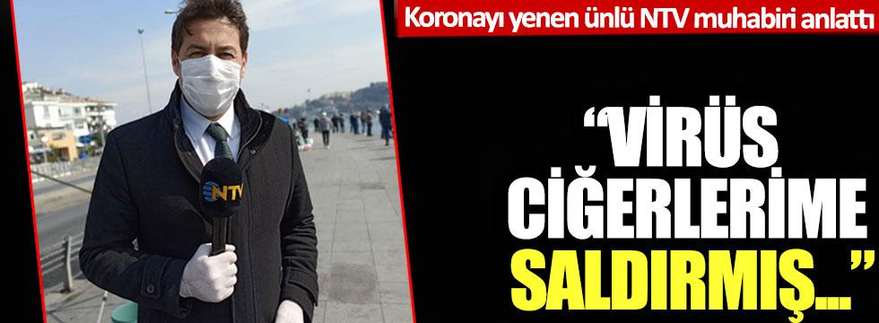 Koronayı yenen NTV muhabiri Korhan Varol yaşadıklarını anlattı
