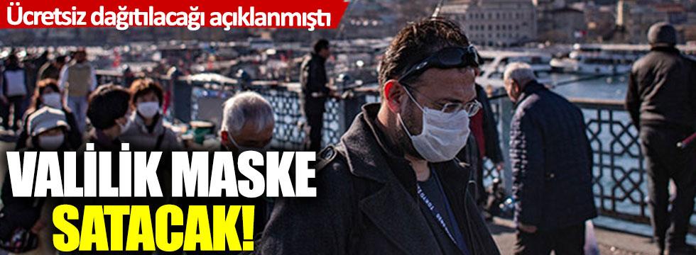 Ücretsiz dağıtılacağı açıklanmıştı: Valilik maske satacak!