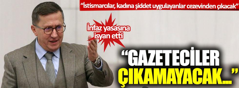 Lütfü Türkkan'dan infaz yasası tepkisi: İstismarcılar, kadına şiddet uygulayanlar cezaevinden çıkacak, gazeteciler çıkamayacak