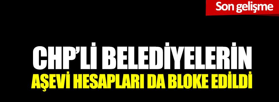 CHP'li belediyelerin aşevi hesapları da bloke edildi
