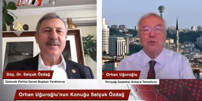 Orhan Uğuroğlu'nun konuğu Gelecek Partisi Genel Başkan Yardımcısı Selçuk Özdağ