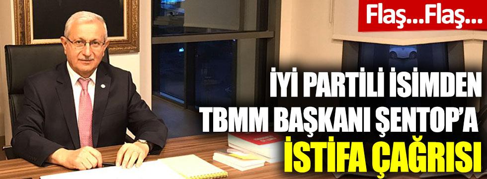 İYİ Partili isimden TBMM Başkanı Şentop'a istifa çağrısı
