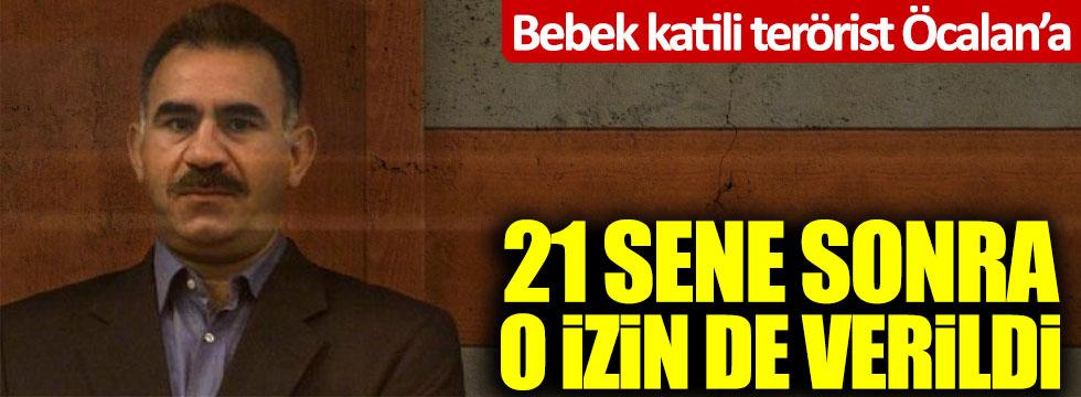 Bebek katili Abdullah Öcalan'a 21 yıl sonra o izin de verildi!