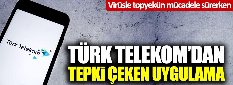 Virüsle mücadele sürerken Türk Telekom'dan tepki çeken fatura uygulaması