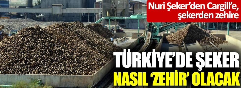 Nuri Şeker'den Cargill'e: Türkiye'de şeker nasıl 'zehir' olacak?