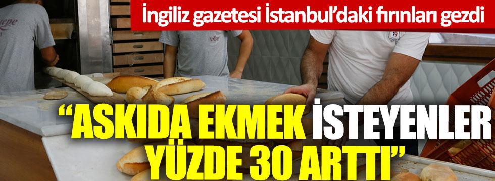 İngiliz gazetesi İstanbul'daki fırınları gezdi: Askıda ekmek isteyenler yüzde 30 arttı