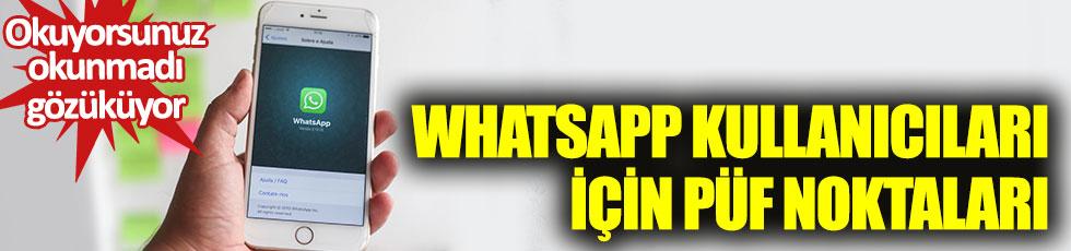 Whatsapp kullanıcıları için püf noktaları