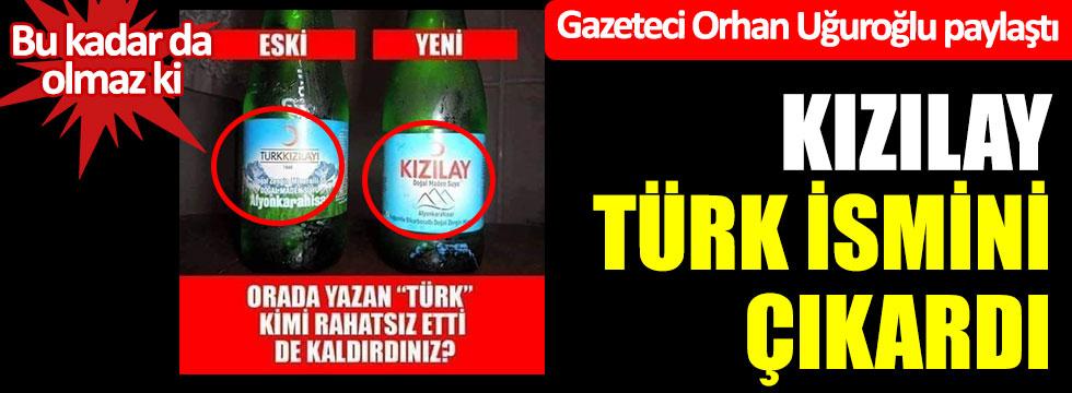 Bu kadar da olmaz ki; Kızılay Türk ismini çıkardı