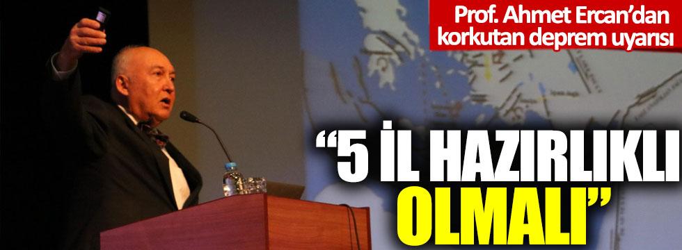 Prof. Ahmet Ercan'dan korkutan deprem uyarısı: 5 il hazırlıklı olmalı!