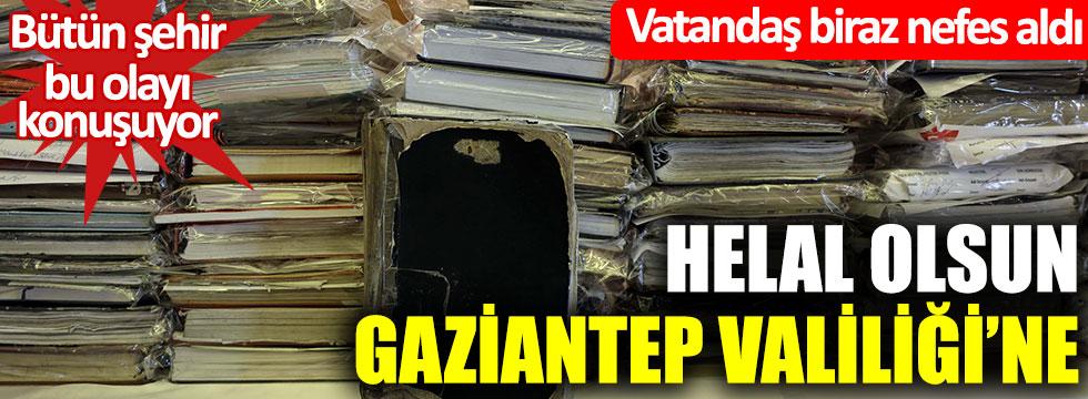 Helal olsun Gaziantep Valiliği'ne; Vatandaş biraz nefes aldı