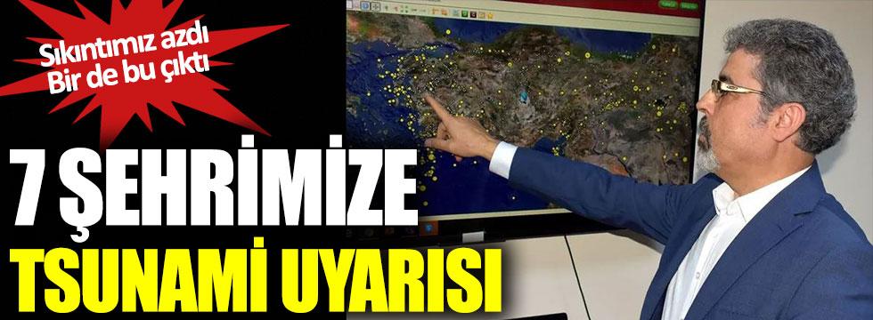 Sıkıntımız azdı bir de bu çıktı! 7 şehrimize tsunami uyarısı
