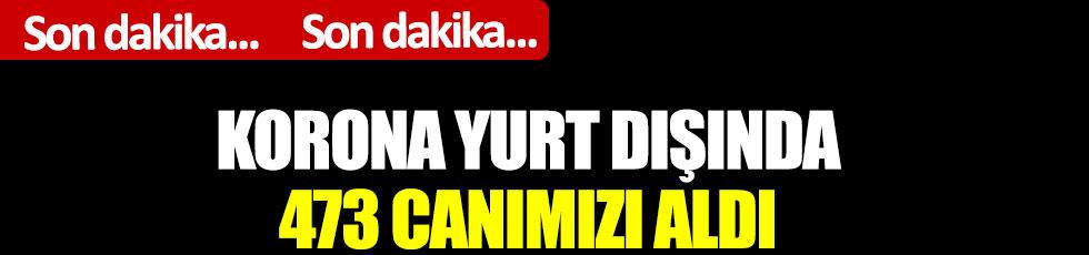 Bakan Çavuşoğlu, yurt dışında kaç Türk'ün koronadan öldüğünü açıkladı
