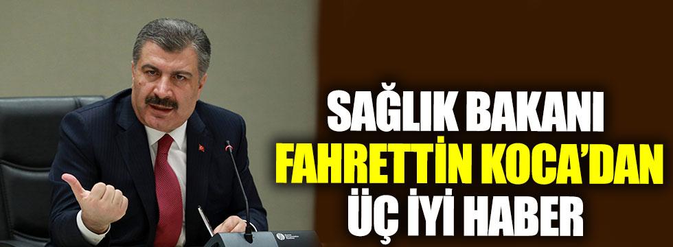 Sağlık Bakanı Fahrettin Koca'dan üç iyi haber
