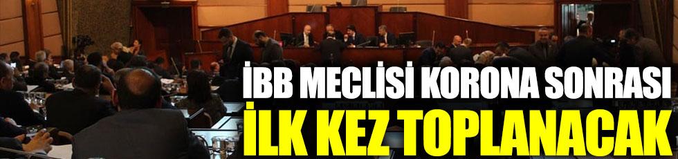 İBB Meclisi korona sonrası ilk kez toplanacak