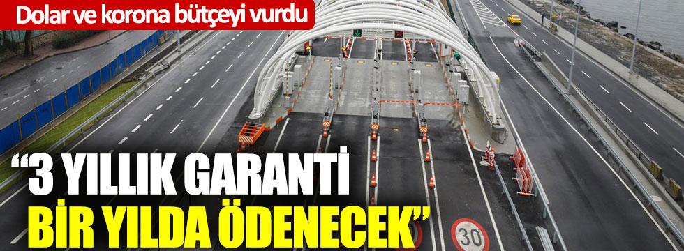 Avrasya Tüneli'ne 3 yıllık garanti bir yılda ödenecek