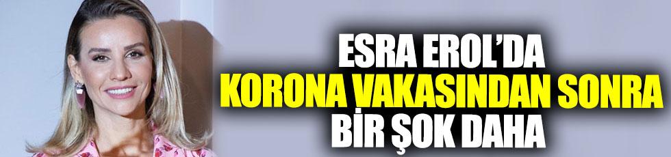 Esra Erol'da korona vakasından sonra bir şok daha