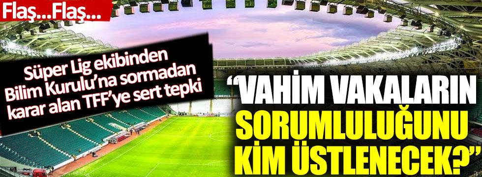 Süper Lig ekibinden TFF'nin kararına sert tepki: 'Vahim vakaların sorumluluğunu kim üstlenecek?'