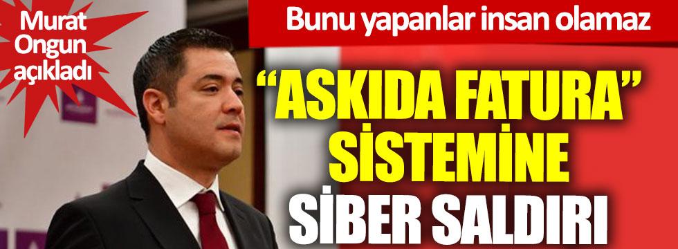 """İBB Sözcüsü Murat Ongun açıkladı: """"Askıda Fatura sistemine saldırı"""""""