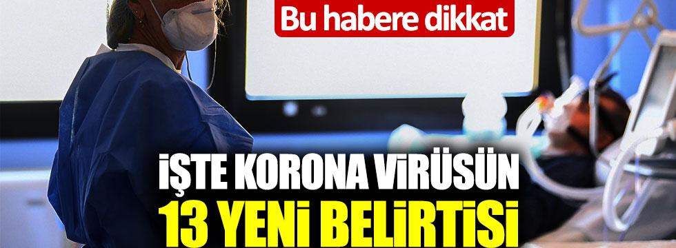 Dikkat! İşte korona virüsün 13 yeni belirtisi