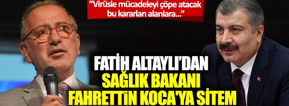 Fatih Altaylı'dan Sağlık Bakanı Fahrettin Koca'ya sitem