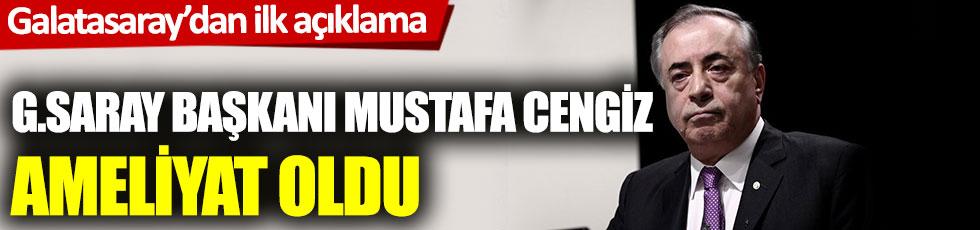 Mustafa Cengiz, ameliyat oldu: Galatasaray'dan ilk açıklama