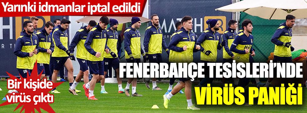 Fenerbahçe Tesisleri'nde virüs paniği: Yarınki idmanlar iptal edildi