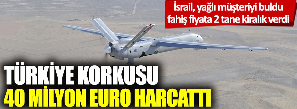 Türkiye korkusu 40 milyon Euro harcattı