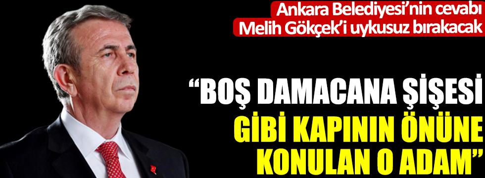 Ankara Belediyesi'nin cevabı Gökçek'i uykusuz bırakacak: Boş damaca şişesi gibi kapının önüne konulan adam