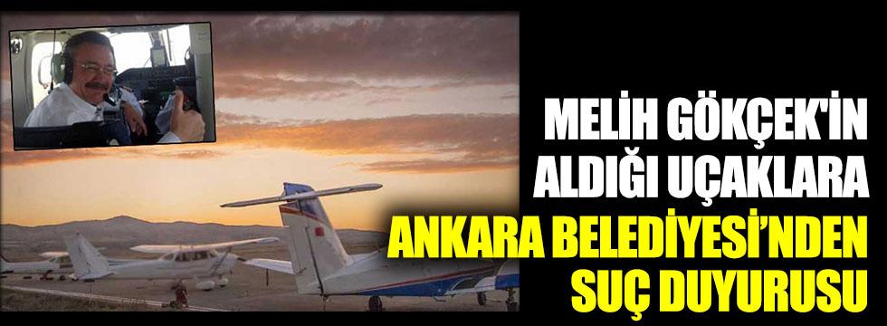 Melih Gökçek'in aldığı uçaklara Ankara Büyükşehir Belediyesi'nden suç duyurusu