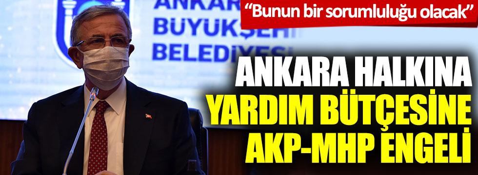 """Ankara halkına yardım bütçesine AKP-MHP engeli: """"Bunun bir sorumluluğu olacak"""""""
