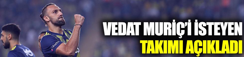 Vedat Muriç'i isteyen takımı açıkladı