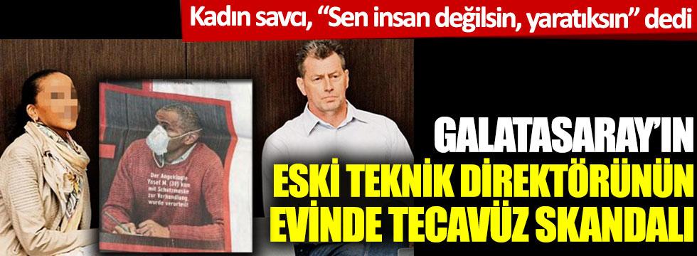 """Galatasaray'ın eski teknik direktörünün evinde tecavüz skandalı: Kadın savcı, """"Sen insan değilsin, yaratıksın"""" dedi"""