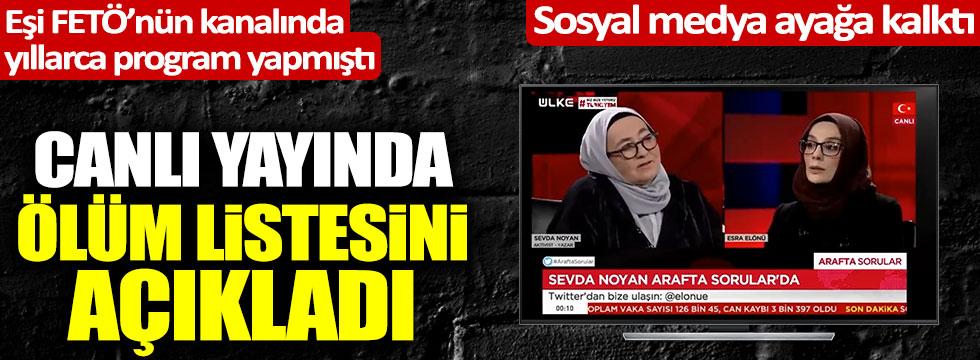 FETÖ'nün kanalında çalışan Engin Noyan'ın eşi Sevda Noyan canlı yayında ölüm listesi açıkladı