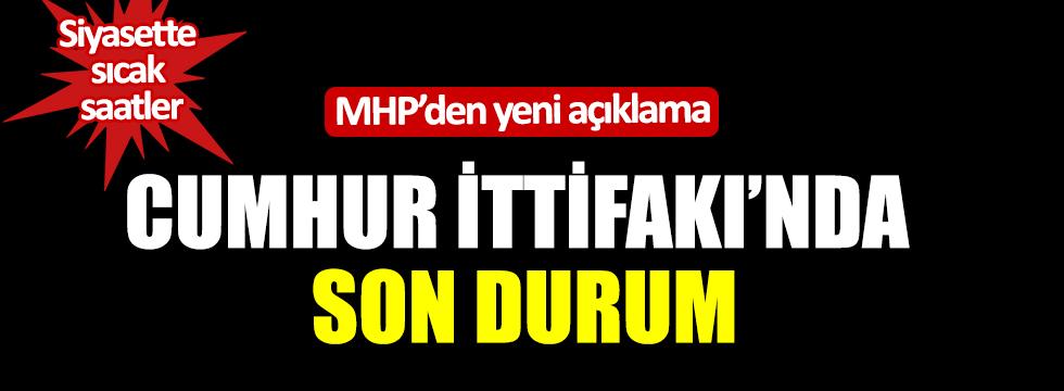 MHP'den yeni açıklama: Cumhur İttifakı'nda son durum