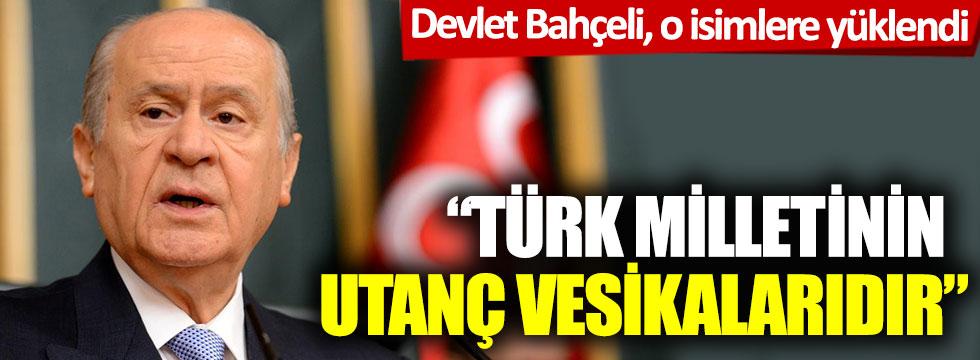 """Devlet Bahçeli o isimlere fena yüklendi: """"Türk milletinin utanç vesikalarıdır"""""""