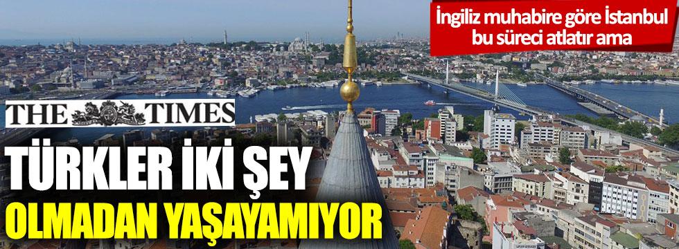 Türkler iki şey olmadan yaşayamıyor