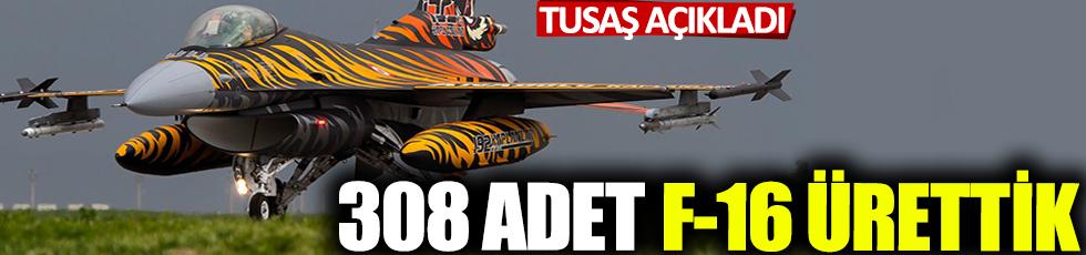 TUSAŞ, açıkladı! 308 adet F-16 ürettik