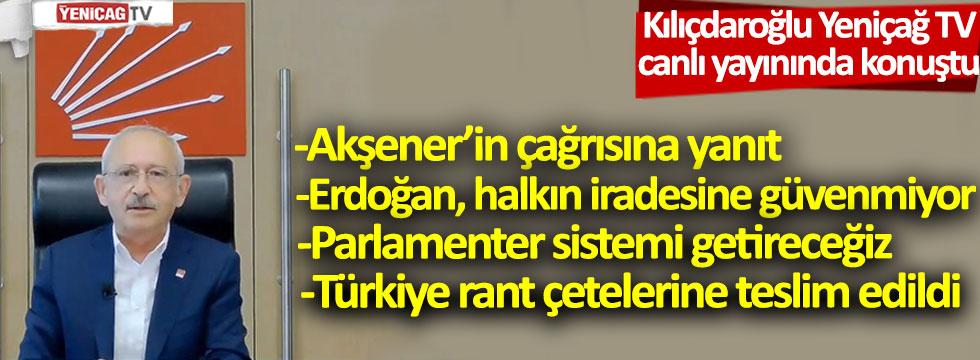 Kılıçdaroğlu, Yeniçağ TV canlı yayınında konuştu