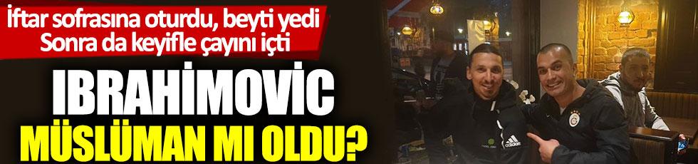 İftar sofrasına oturdu. beyti yedi, sonra da keyifle çayını içti: Ibrahimovic Müslüman mı oldu