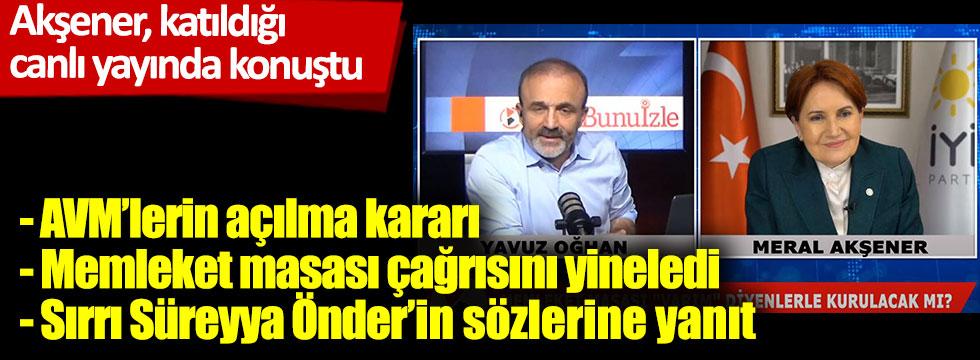 Meral Akşener, canlı yayında konuştu