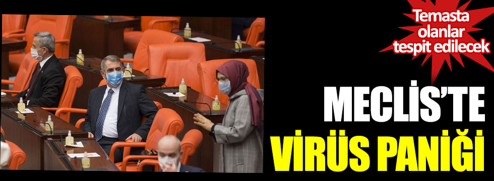 Meclis'te virüs paniği: Tek tek tespit edilecek