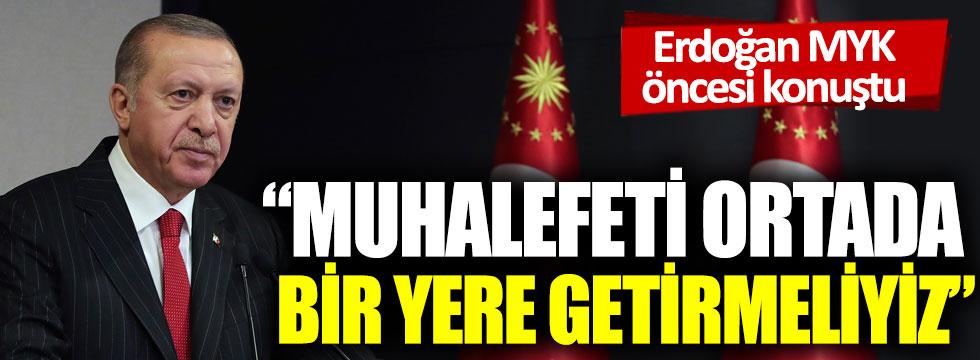 Cumhurbaşkanı Erdoğan: Muhalefeti ortada bir yere getirmeliyiz