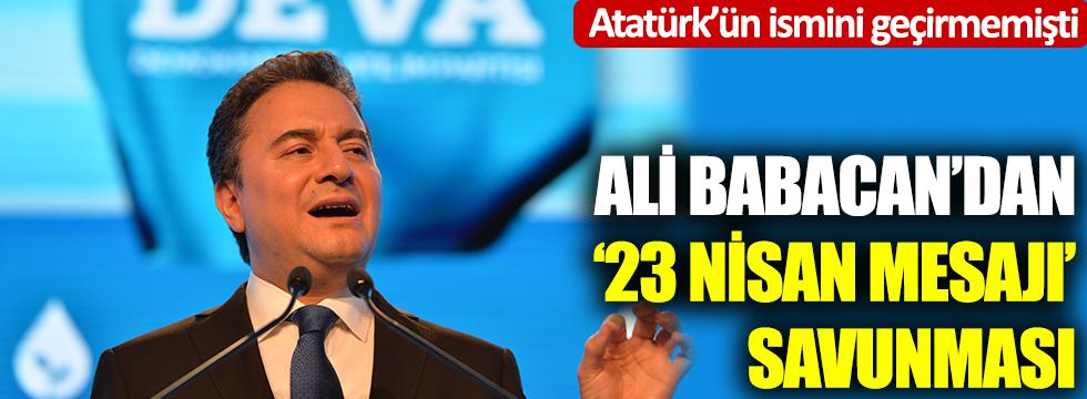 Atatürk'ün ismine yer vermemişti: Ali Babacan'dan 23 Nisan mesajı savunması