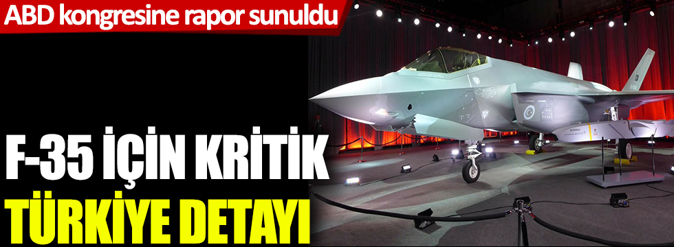 ABD Kongresi'ne rapor sunuldu!  F-35 için kritik Türkiye detayı