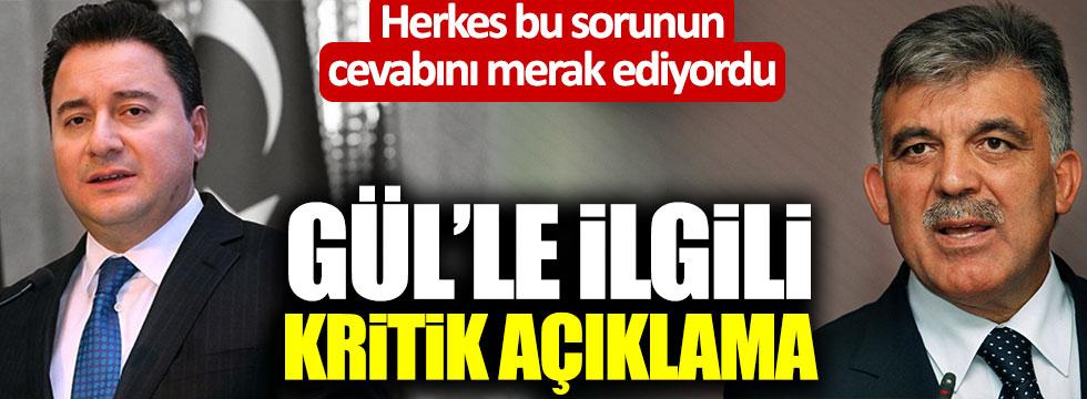 Ali Babacan, Abdullah Gül'le ilgili herkesin merak ettiği soruyu cevapladı