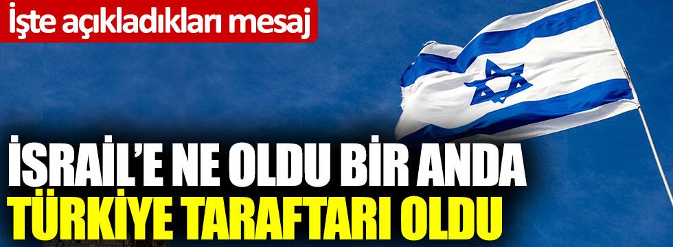 İsrail, Türkiye tarafına geçti: İşte açıkladıkları mesaj